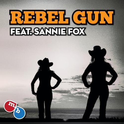 Rebel Gun feat. Sannie Fox