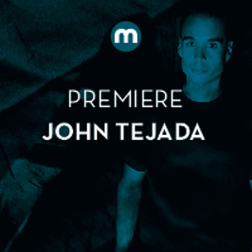 Premiere: John Tejada 'Now We're Here'