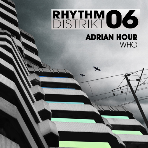 Adrian Hour - Rhythm Distrikt 06 Mini-Mix