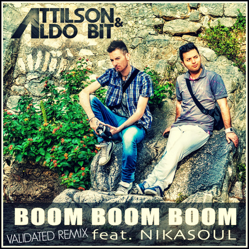 Attilson & Aldo Bit feat. Nikasoul - Boom Boom Boom (VALIDATED & Sylenth Project Remix Contest)