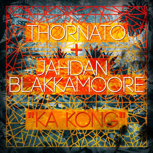 Thornato - Ka Kong (feat Jahdan Blakkamoore) EP