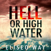 Eliseo Way - Hell Or High Water