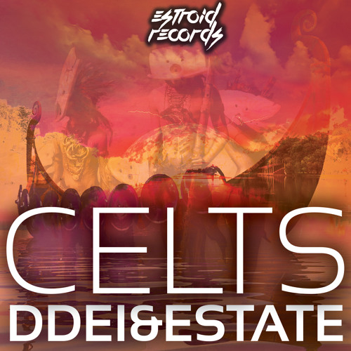 DDei&Estate - Celts [Estroid Records] OUT NOW!