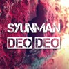 SyunMan - Deo Deo
