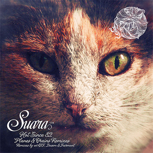 [Suara 119] Hot Since 82 - Planes & Trains (Dosem Remix) Snippet