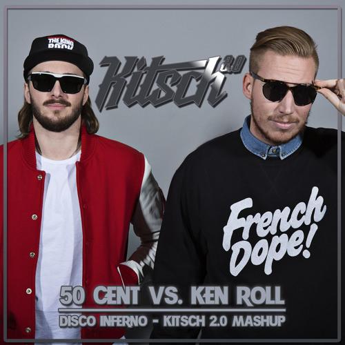 50 Cent VS. Ken Roll - Disco Inferno (KitSch 2.0 MASHUP)