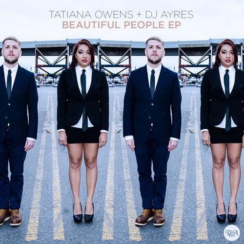 Tatiana Owens + DJ Ayres - Beautiful People (Them Jeans Remix)