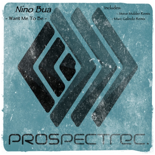Nino Bua - Want Me To Be (Steve Mulder Remix)