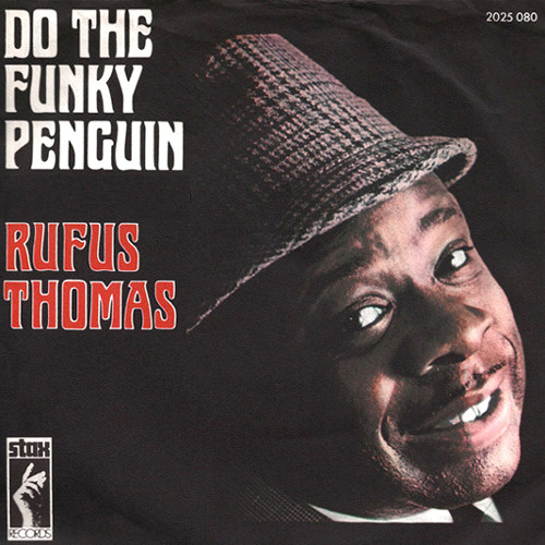 Rufus Thomas - Do The Funky Penguin ( Ramsey Hercules Edit )