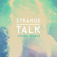 Strange Talk - Young Hearts
