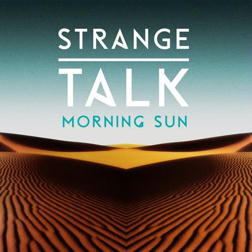 Strange Talk - Morning Sun