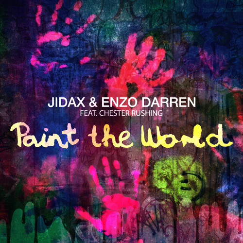 Jidax & Enzo Darren - Paint The World (Dirty Rush & Gregor Es Remix) [feat. Chester Rushing]