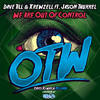 Dave Till & Krewzell ft Jason Thurrel  - We Are Out Of Control (Original Mix)