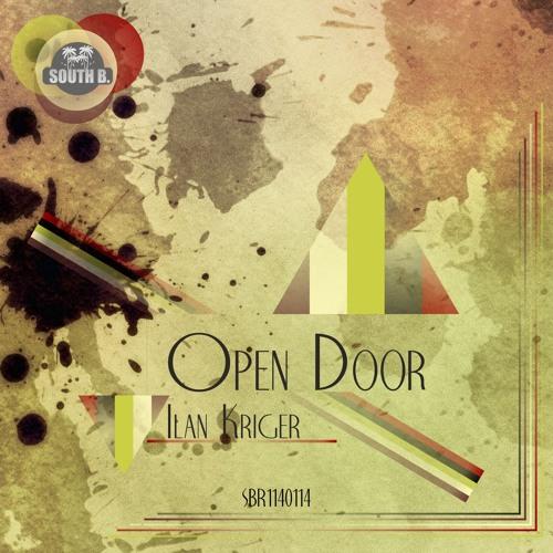 Ilan Kriger - Open Door (Original Mix) Coming Soon!