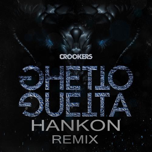 Crookers - Ghetto Guetta (Hankon Remix)