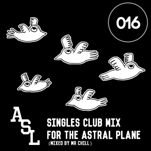 ASL Singles Club Mix For The Astral Plane