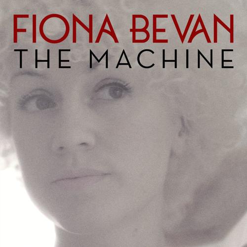 Fiona Bevan - The Machine