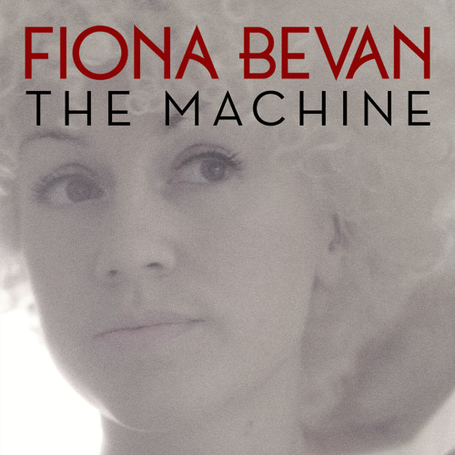 Fiona Bevan - The Machine (Ed Harcourt remix feat. Fem Fel)