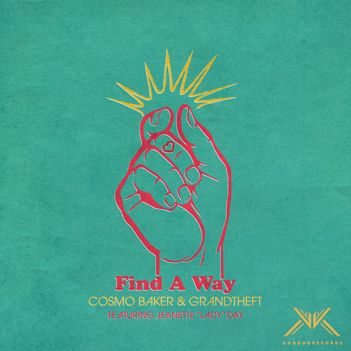 Cosmo Baker & Grandtheft - Find A Way Feat. Jeanette 'Lady' Day