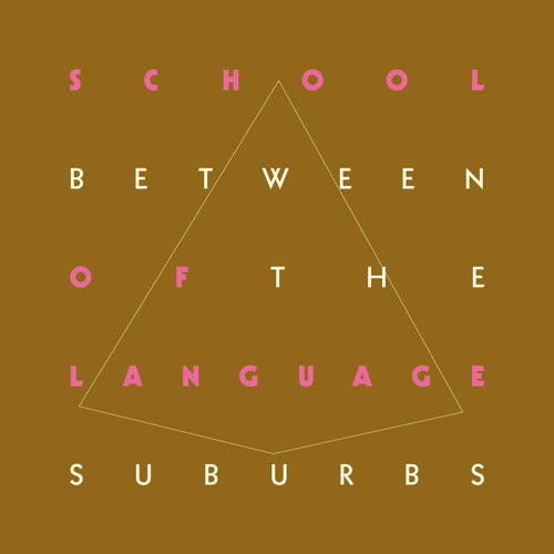 School Language - Between The Suburbs