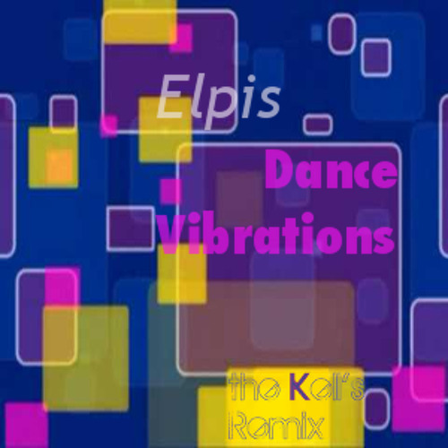 Elpis - Dance Vibrations (The Kell's Remix)