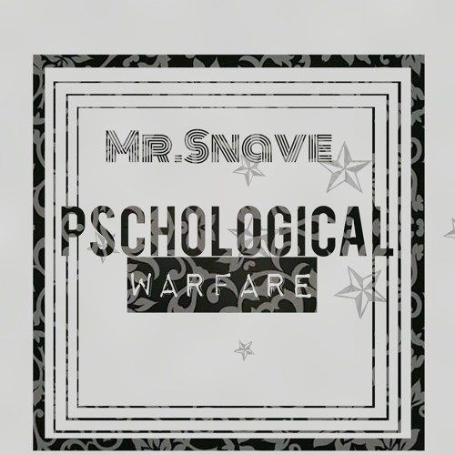 Mr.Snave- Psychological Warfare (EXCLUUUSE CLIP)