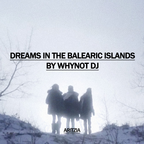 WhyNot DJ - Dreams in the Balearic Islands