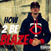 How To Be The Man Riff Raff Remix (How 2 Be Blaze) Paul Blaze Free mp3 Download