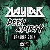 Kaylab - Deep&Dirty Mix Januar 2014