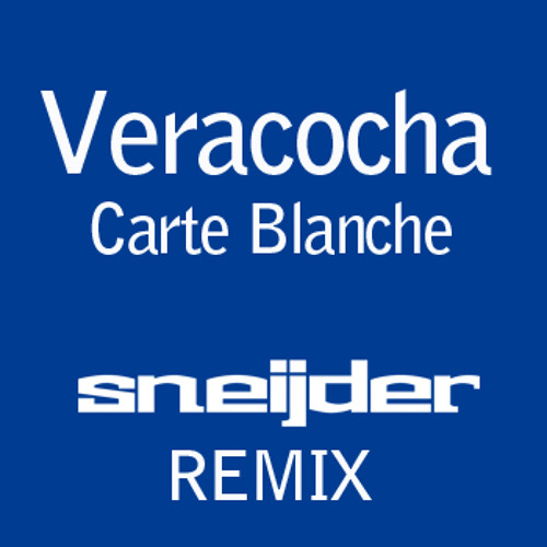 Veracocha - Carte Blanche (Sneijder Remix) [FREE DOWNLOAD]