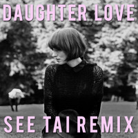 Daughter - Love (The Photographic Remix)