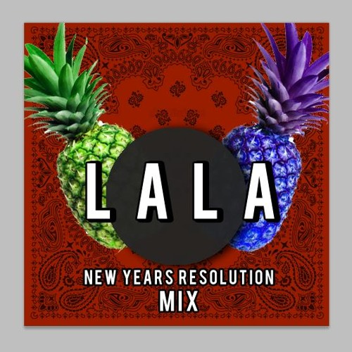 L a L a - New Years Resolution Mix Tape