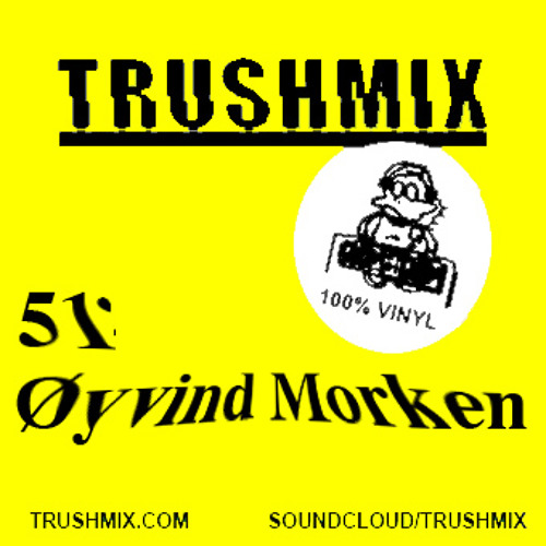Trushmix 51 - Øyvind Morken