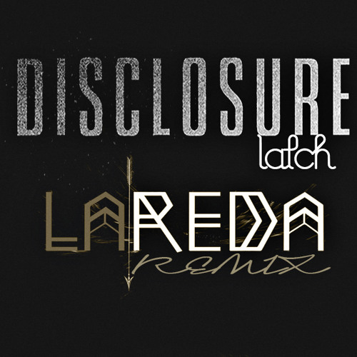 Disclosure - Latch (La'Reda Remix)