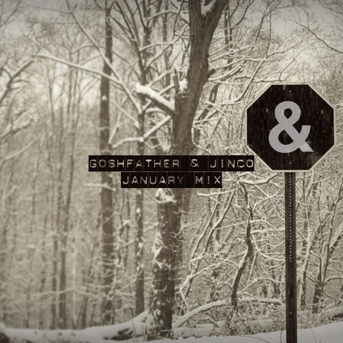 Goshfather & Jinco - January Mix2014