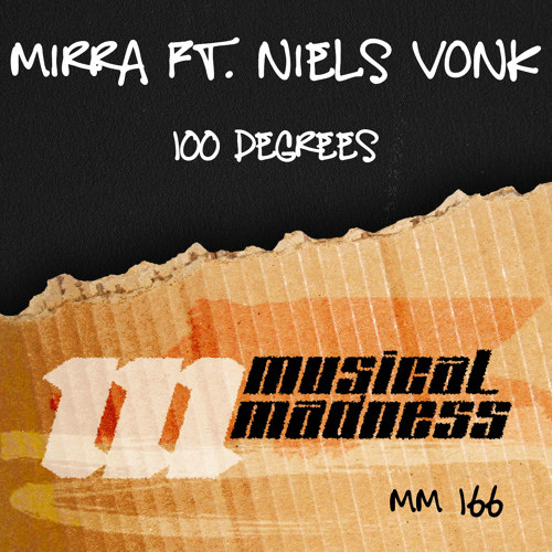 Mirra ft. Niels Vonk - 100 Degrees (Original Mix) OUT NOW