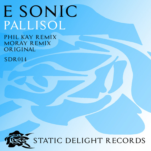 E - Sonic - Pallisol (Phil Kay Remix)