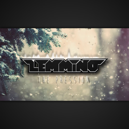 LEMMiNO - The Pression