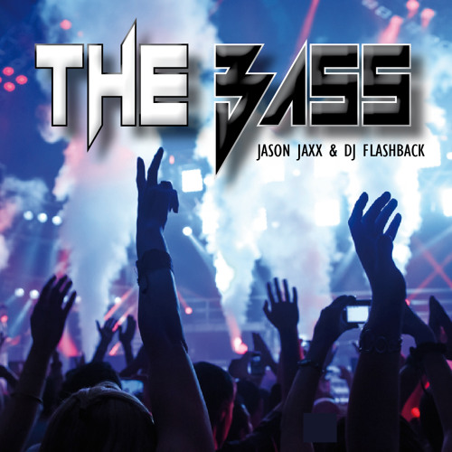 Jason Jaxx & Dj Flashback - The Bass --- OUT NOW ---