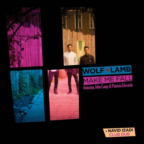 Wolf + Lamb - Make Me Fall feat. John Camp & Patricia Edwards (Navid Izadi Club Dub)