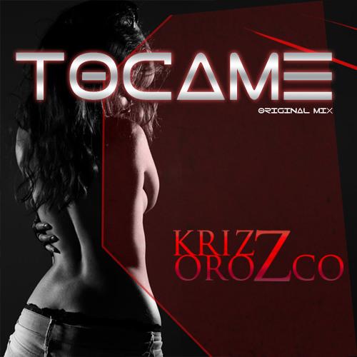 Krizz Orozco - Tocame ( Original Mix ) WORKINPROGRESS