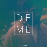 Sly5thAve - Deme (Ft. Denitia)