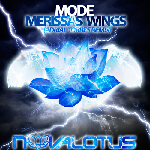 Mode - Merissa's Wings (Adrial Torres Remix)
