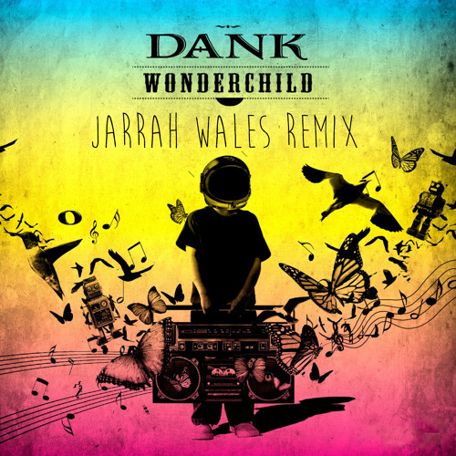 Dank - Wonder Child (Jarrah Wales Remix) *FREE DOWNLOAD*