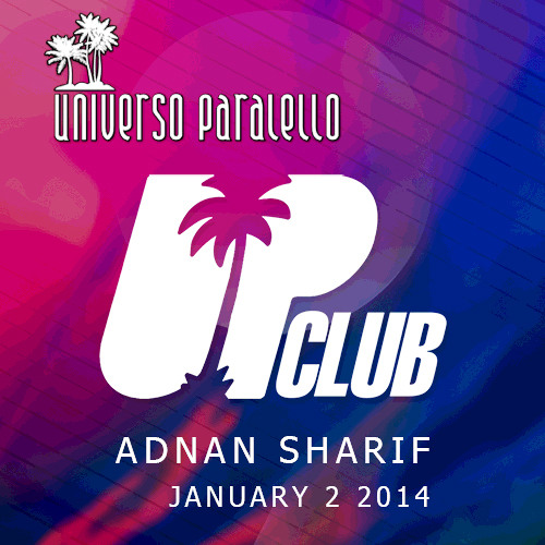 Adnan Sharif @ Universo Paralello Jan 2 2014