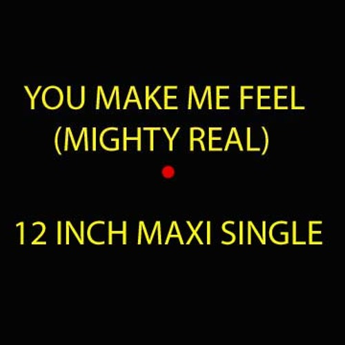 You Make Me Feel (Mighty Real) (cover)