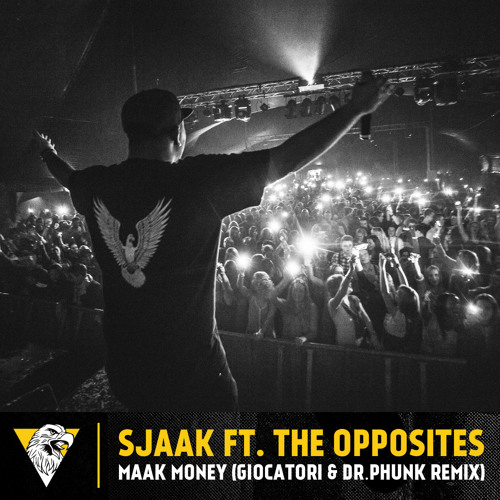 Sjaak ft. The Opposites - Maak Money (Giocatori & Dr. Phunk Remix)