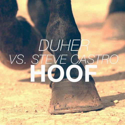 Duher Vs Steve Castro - HOOF (Original Mix)
