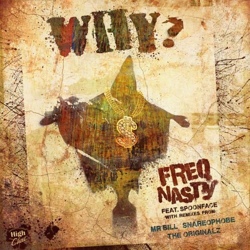 FreQ Nasty - Why feat. Spoonface (The OriGinALz Remix)