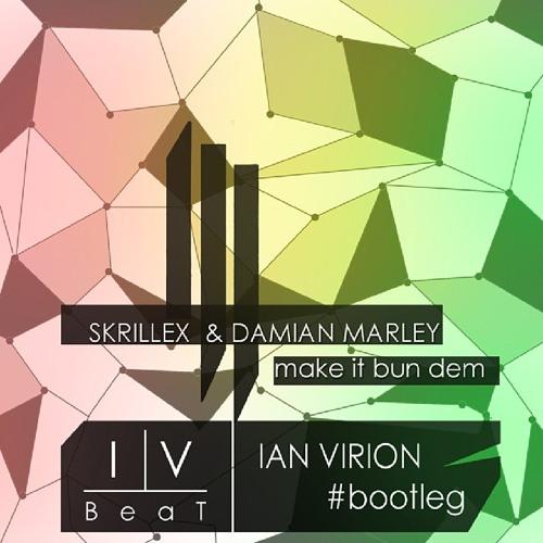 Skrillex & Damian Marley - Make it bun dem (Ian Virion Bootleg) #trap